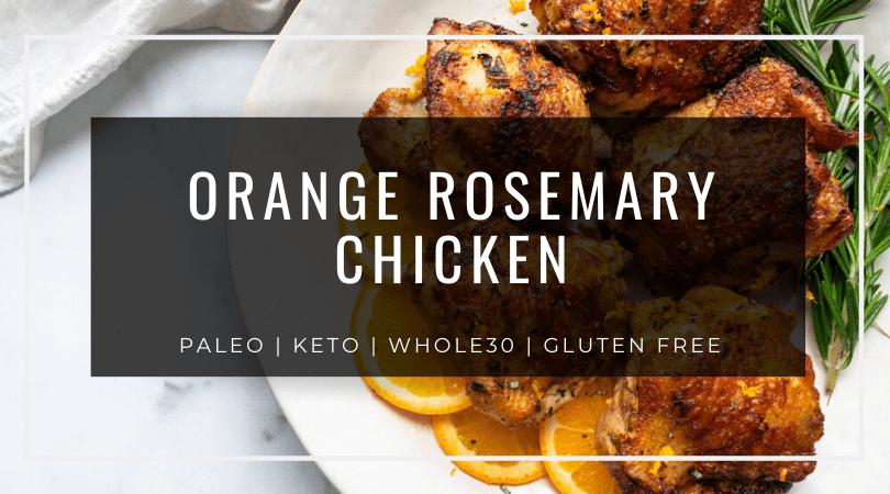 Orange Rosemary Chicken Paleo Keto Whole30 A Dash Of Dolly